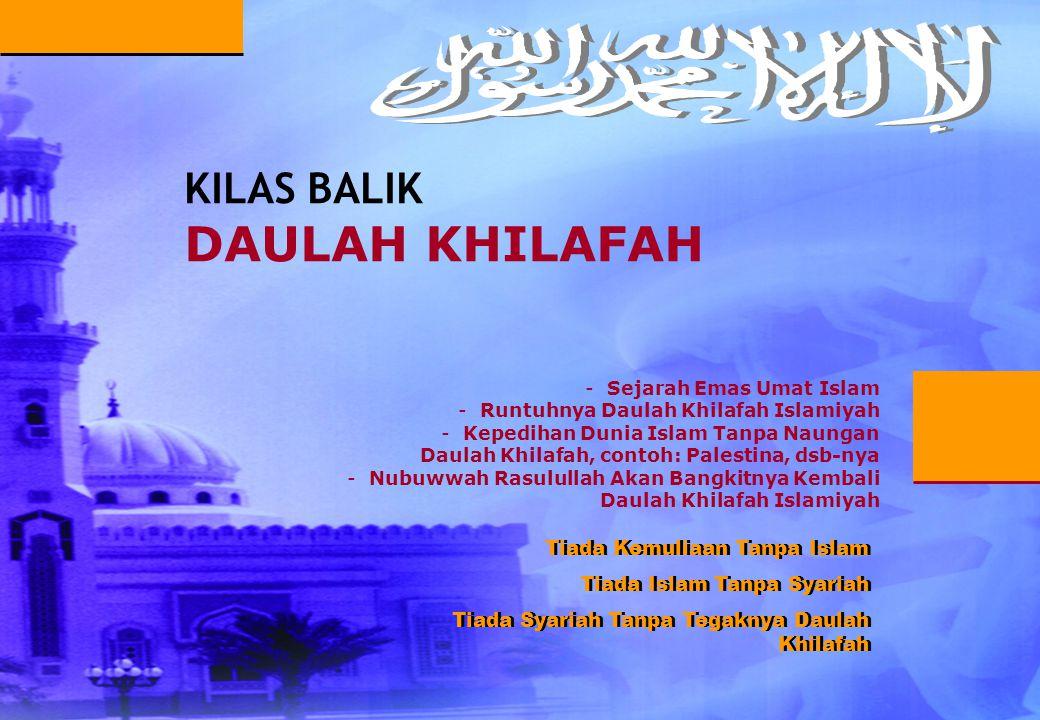 KILAS BALIK DAULAH KHILAFAH