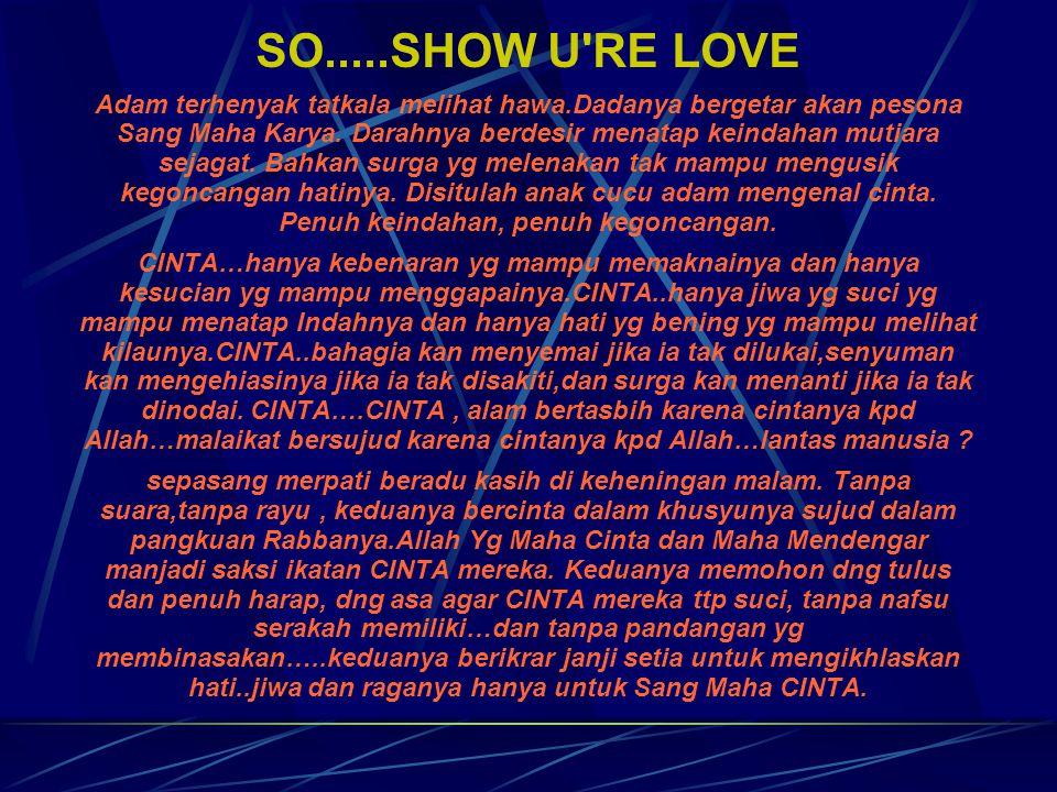 SO.....SHOW U RE LOVE