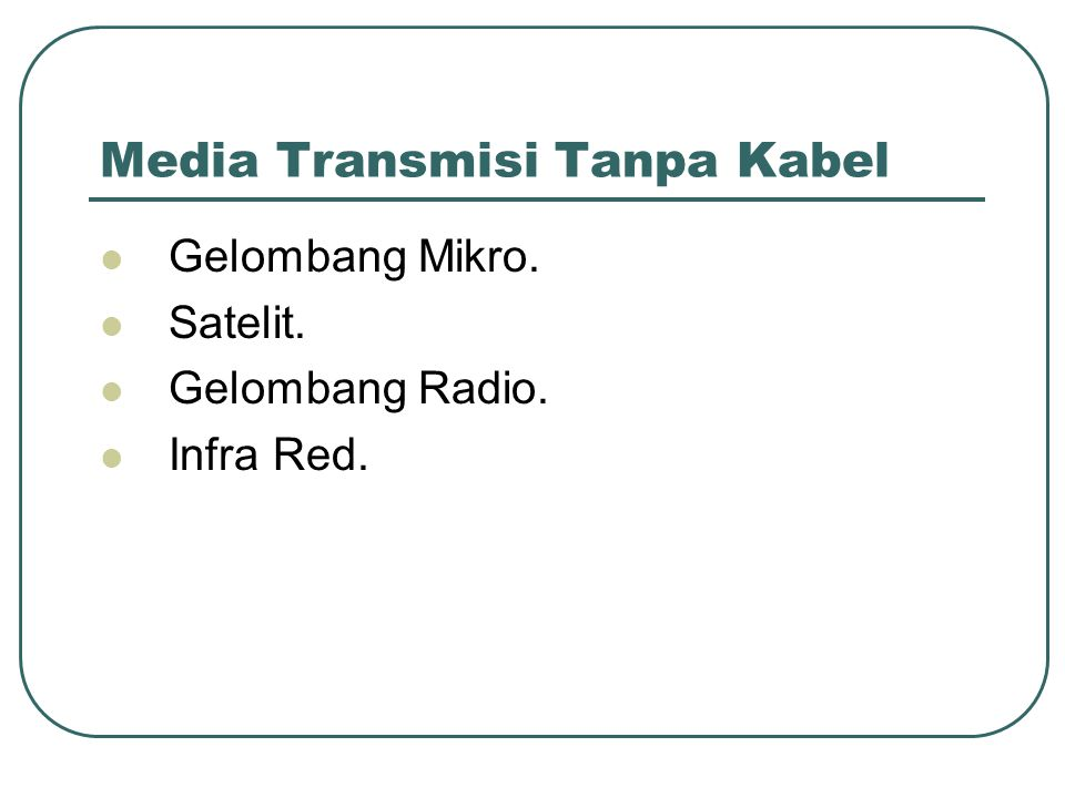 Media Transmisi Tanpa Kabel