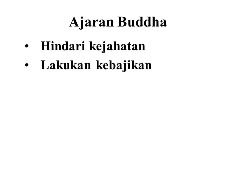 Ajaran Buddha Hindari kejahatan Lakukan kebajikan Purify our minds