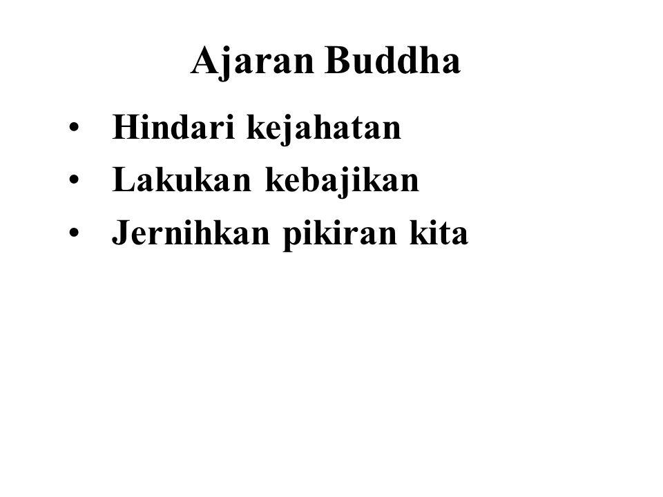 Ajaran Buddha Hindari kejahatan Lakukan kebajikan