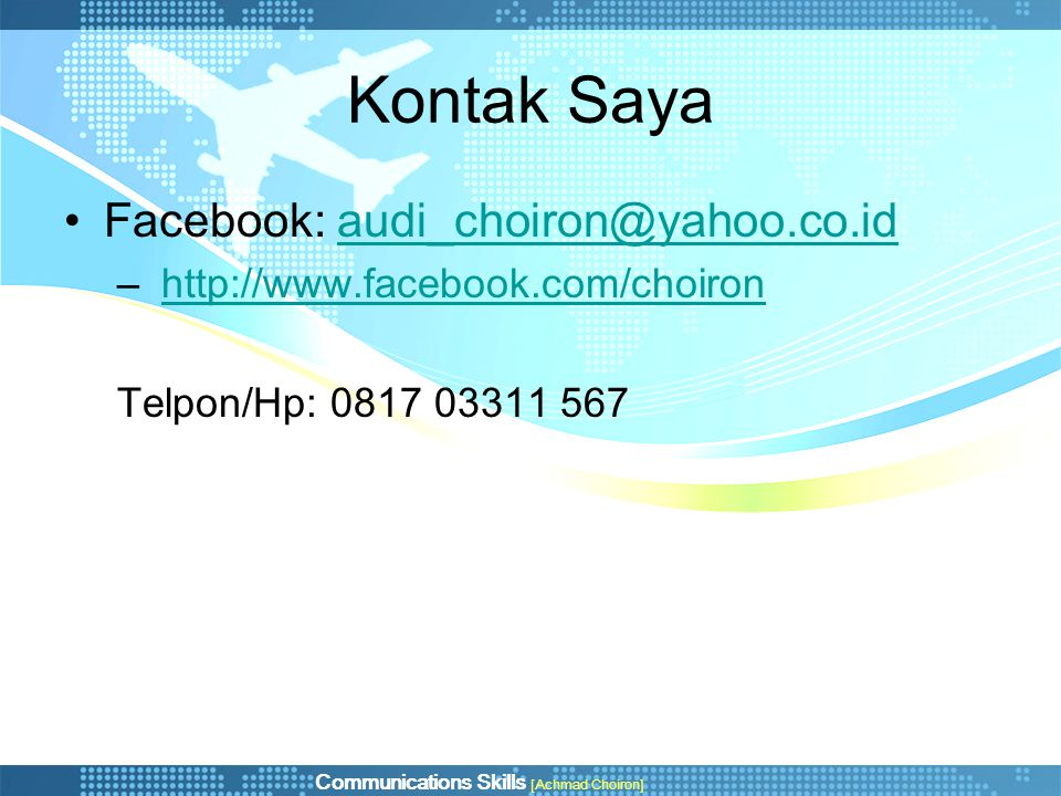 Kontak Saya Facebook: audi_choiron@yahoo.co.id