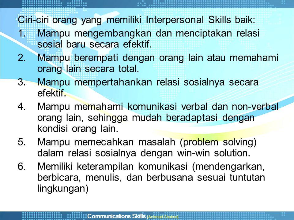 Ciri-ciri orang yang memiliki Interpersonal Skills baik: