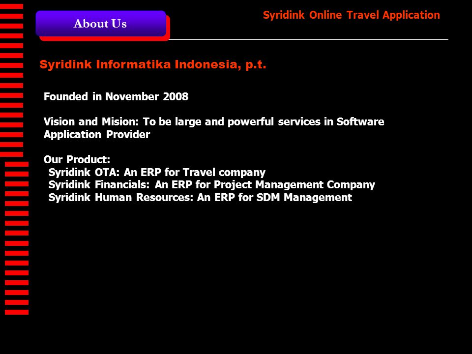 About Us Syridink Informatika Indonesia, p.t. Founded in November 2008