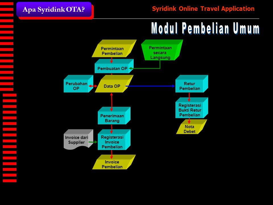 Modul Pembelian Umum Apa Syridink OTA Pembuatan OP Penerimaan Barang