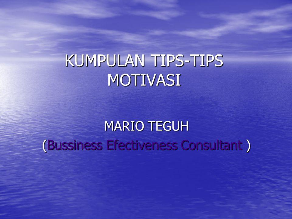KUMPULAN TIPS-TIPS MOTIVASI