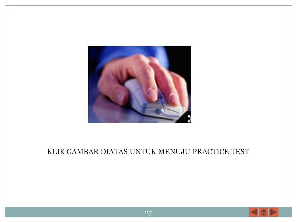 KLIK GAMBAR DIATAS UNTUK MENUJU PRACTICE TEST