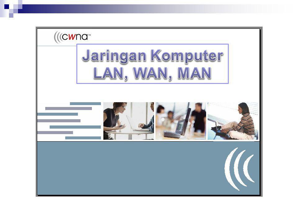 Jaringan Komputer LAN, WAN, MAN