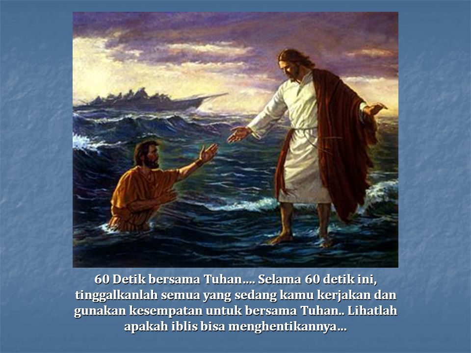 60 Detik bersama Tuhan….
