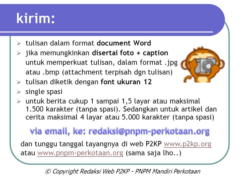 via email, ke: redaksi@pnpm-perkotaan.org