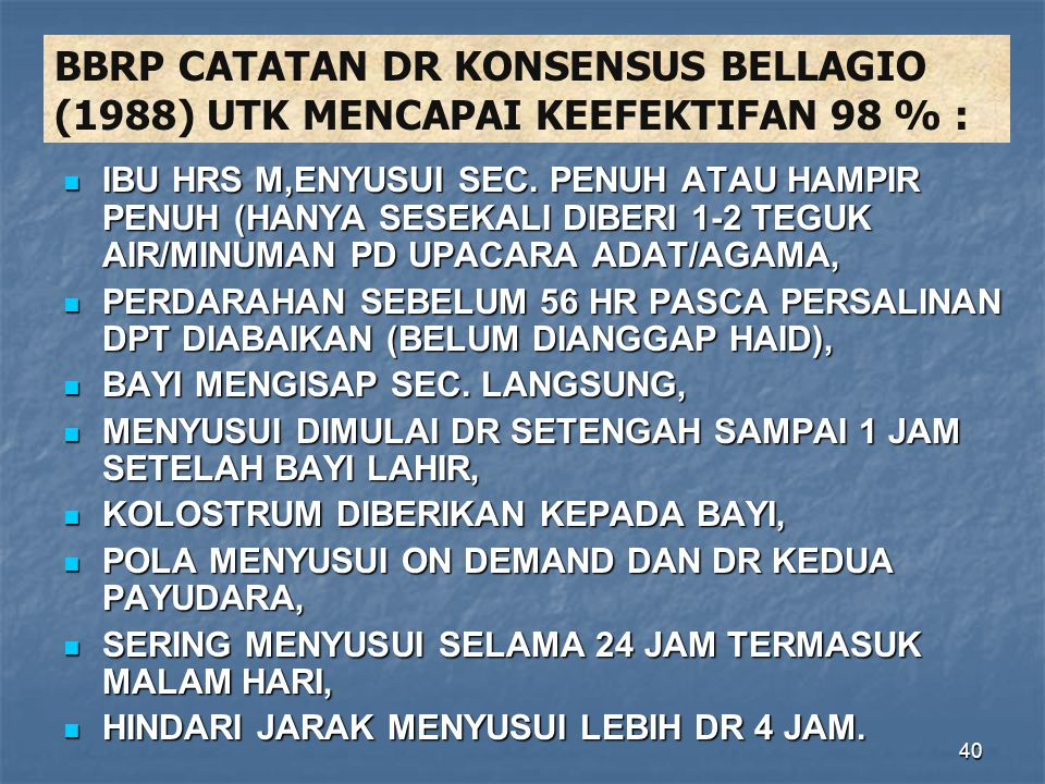 BBRP CATATAN DR KONSENSUS BELLAGIO (1988) UTK MENCAPAI KEEFEKTIFAN 98 % :