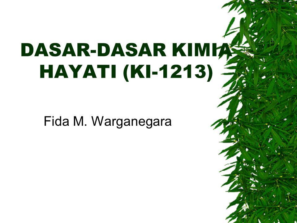 DASAR-DASAR KIMIA HAYATI (KI-1213)