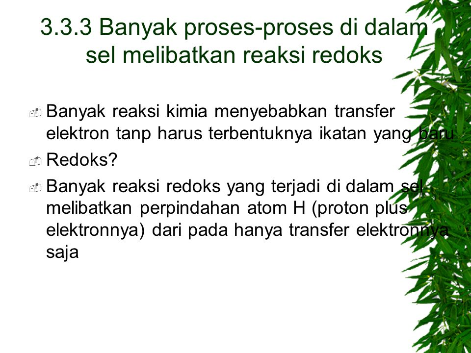 3.3.3 Banyak proses-proses di dalam sel melibatkan reaksi redoks