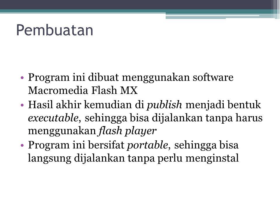 Pembuatan Program ini dibuat menggunakan software Macromedia Flash MX