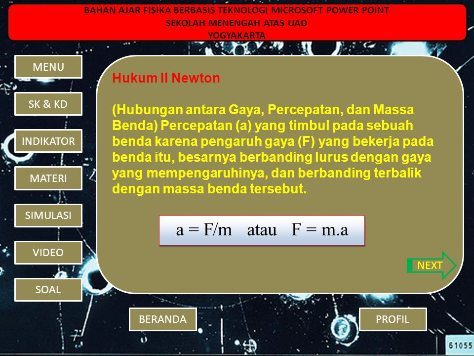 a = F/m atau F = m.a Hukum II Newton