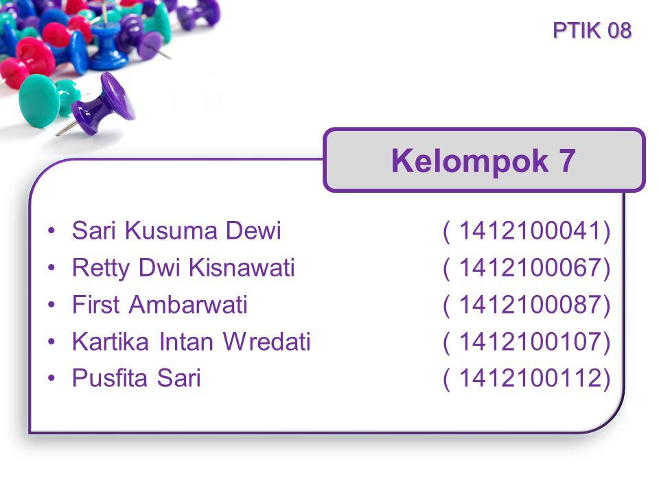 Kelompok 7 Sari Kusuma Dewi ( 1412100041)
