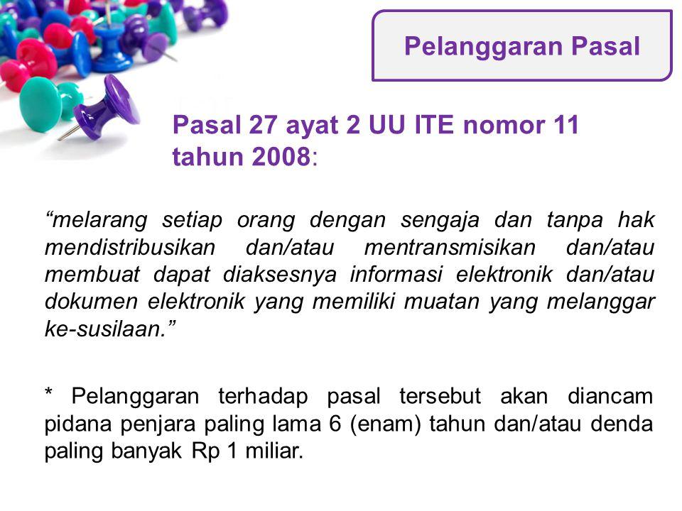 Pasal 27 ayat 2 UU ITE nomor 11 tahun 2008: