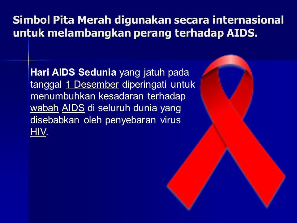 Simbol Pita Merah digunakan secara internasional untuk melambangkan perang terhadap AIDS.