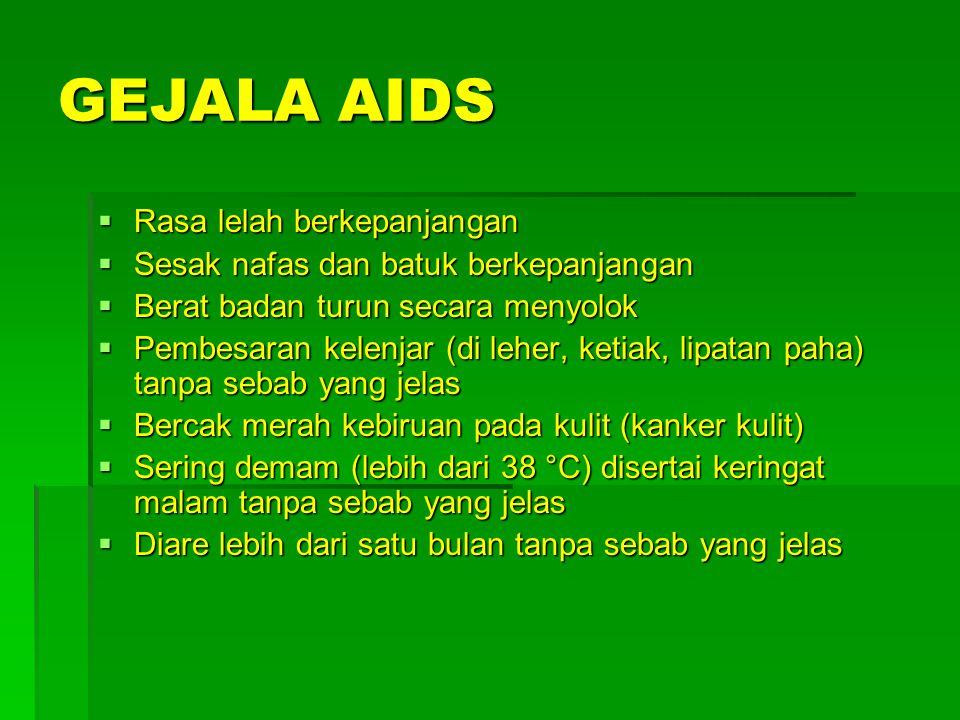 GEJALA AIDS Rasa lelah berkepanjangan