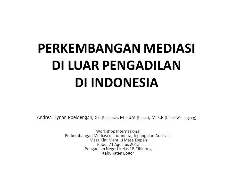 PERKEMBANGAN MEDIASI DI LUAR PENGADILAN DI INDONESIA