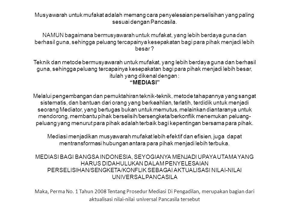 Musyawarah untuk mufakat adalah memang cara penyelesaian perselisihan yang paling sesuai dengan Pancasila.