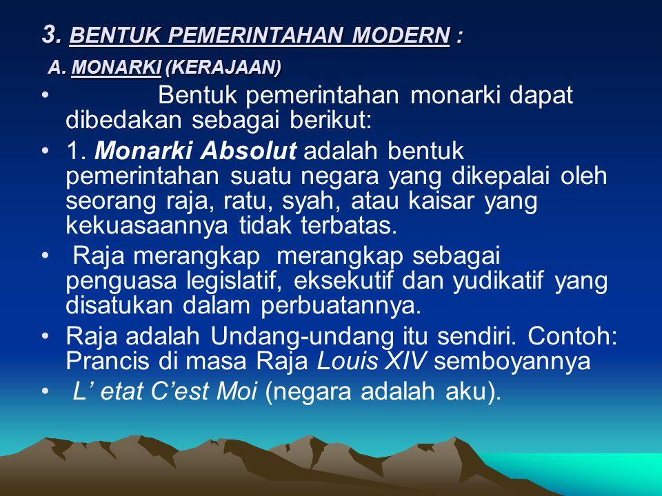 3. BENTUK PEMERINTAHAN MODERN : A. MONARKI (KERAJAAN)