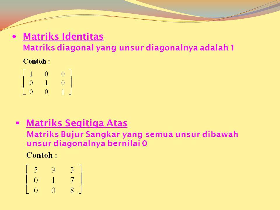 Matriks Identitas Matriks Segitiga Atas
