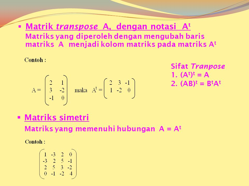 Matrik transpose A, dengan notasi At