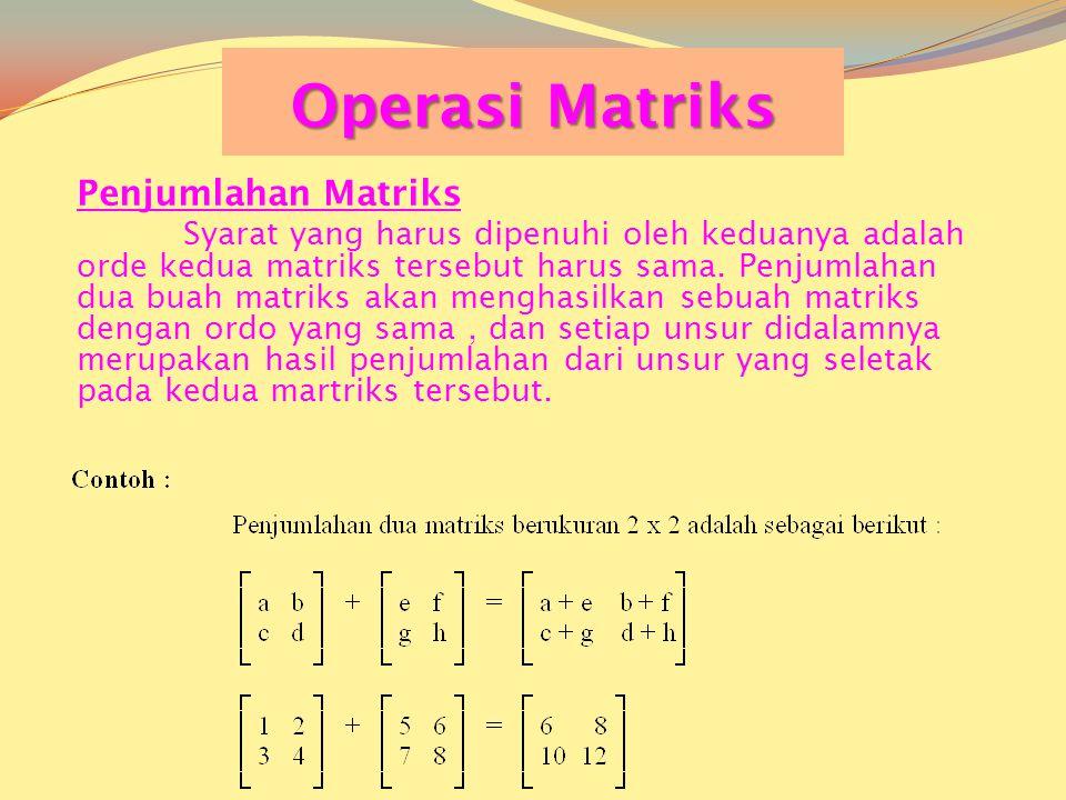Operasi Matriks Penjumlahan Matriks