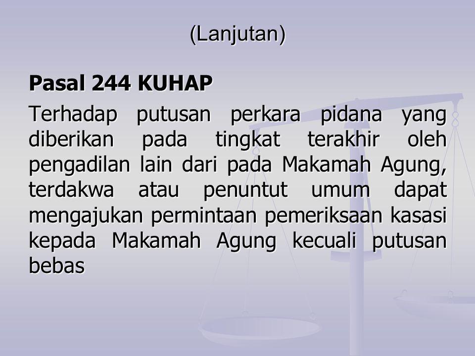 (Lanjutan) Pasal 244 KUHAP.
