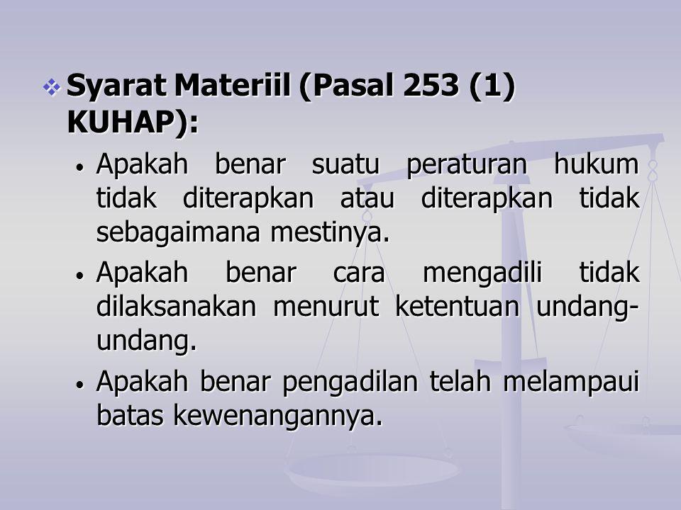 Syarat Materiil (Pasal 253 (1) KUHAP):