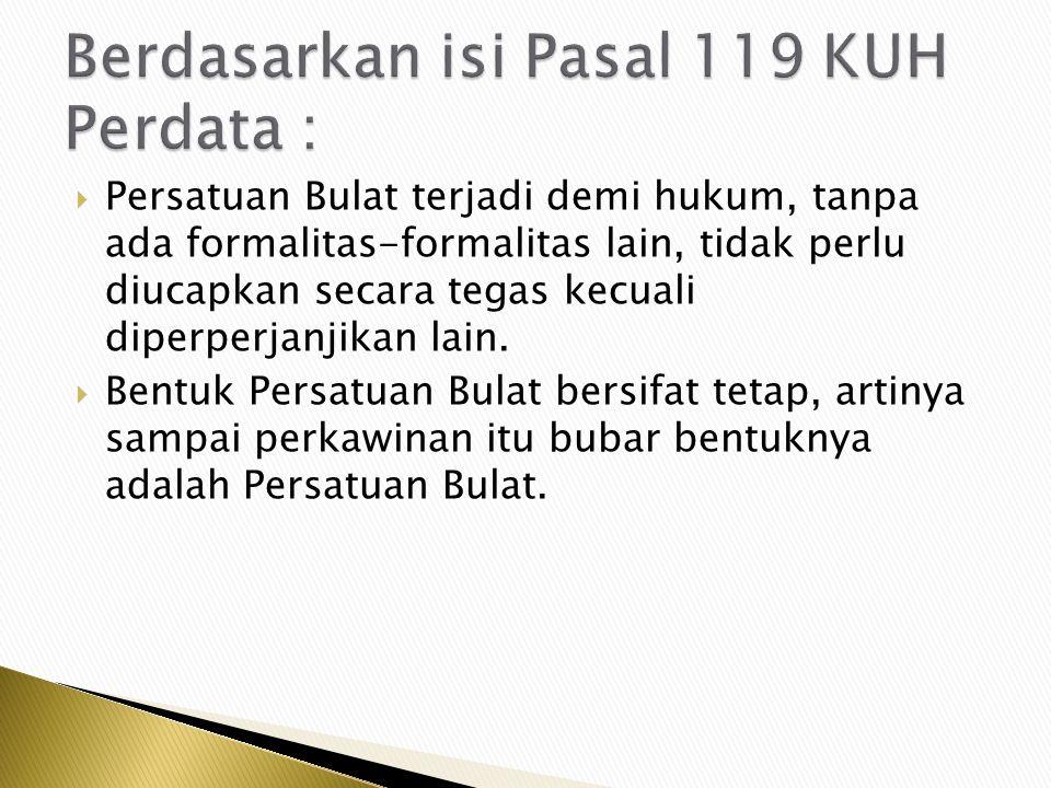 Berdasarkan isi Pasal 119 KUH Perdata :