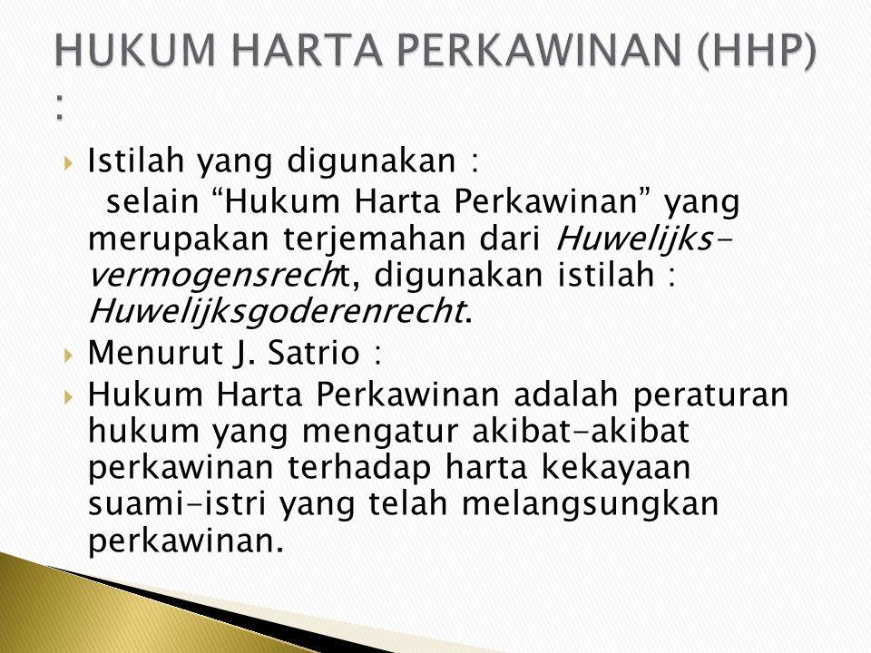 HUKUM HARTA PERKAWINAN (HHP) :