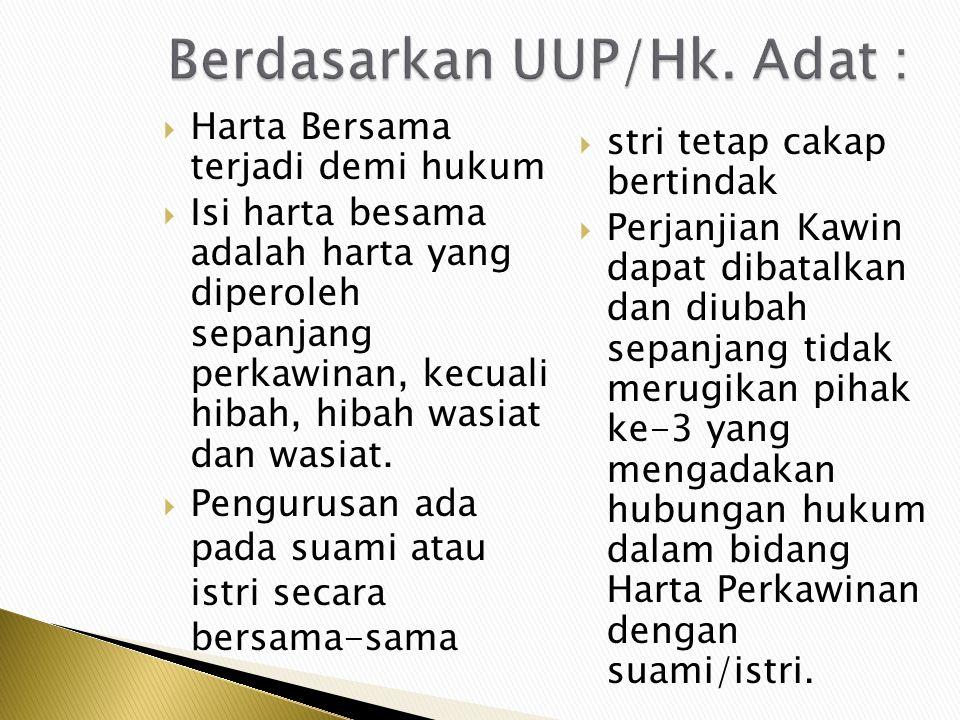 Berdasarkan UUP/Hk. Adat :