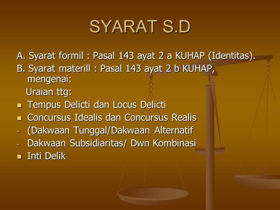 SYARAT S.D A. Syarat formil : Pasal 143 ayat 2 a KUHAP (Identitas).