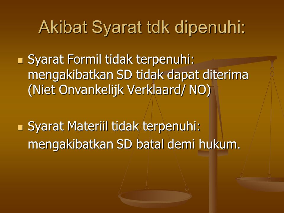 Akibat Syarat tdk dipenuhi: