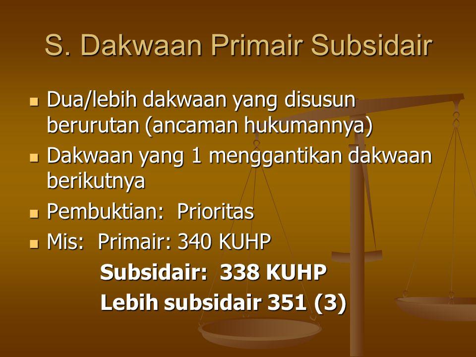 S. Dakwaan Primair Subsidair