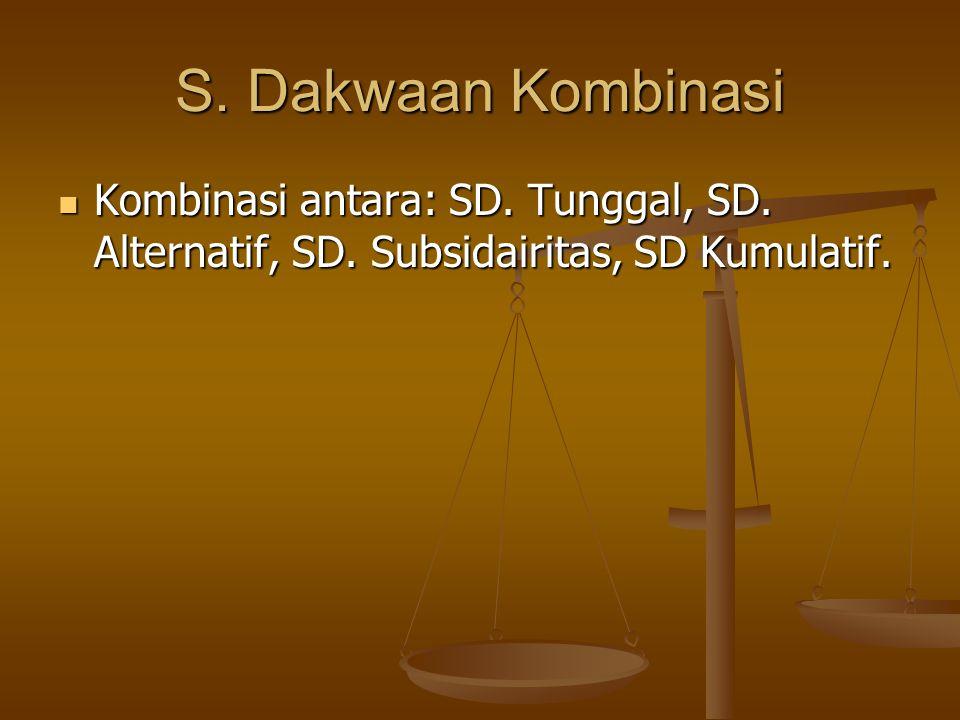 S. Dakwaan Kombinasi Kombinasi antara: SD. Tunggal, SD.