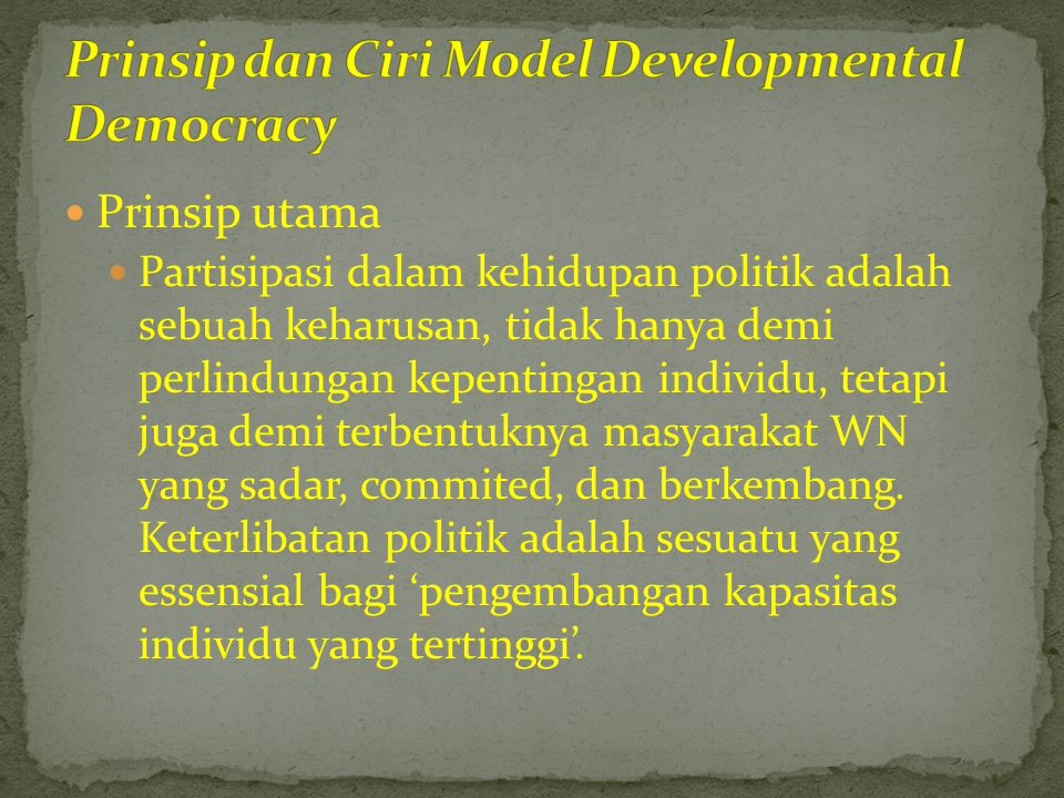 Prinsip dan Ciri Model Developmental Democracy