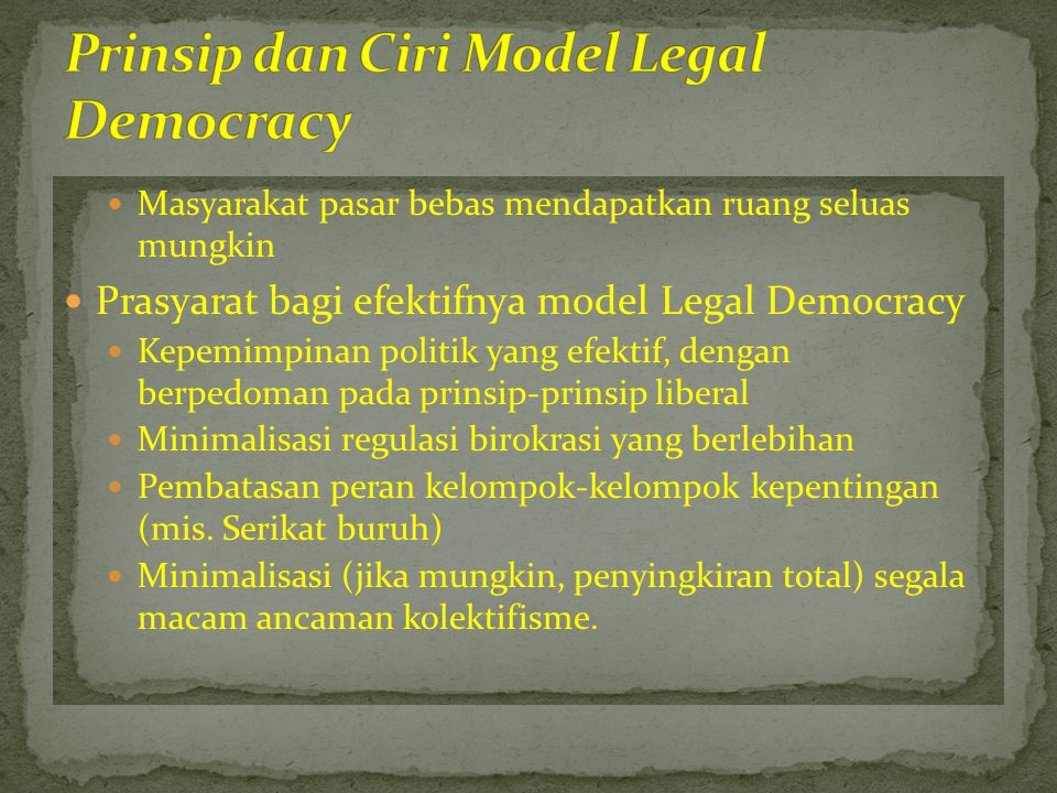 Prinsip dan Ciri Model Legal Democracy