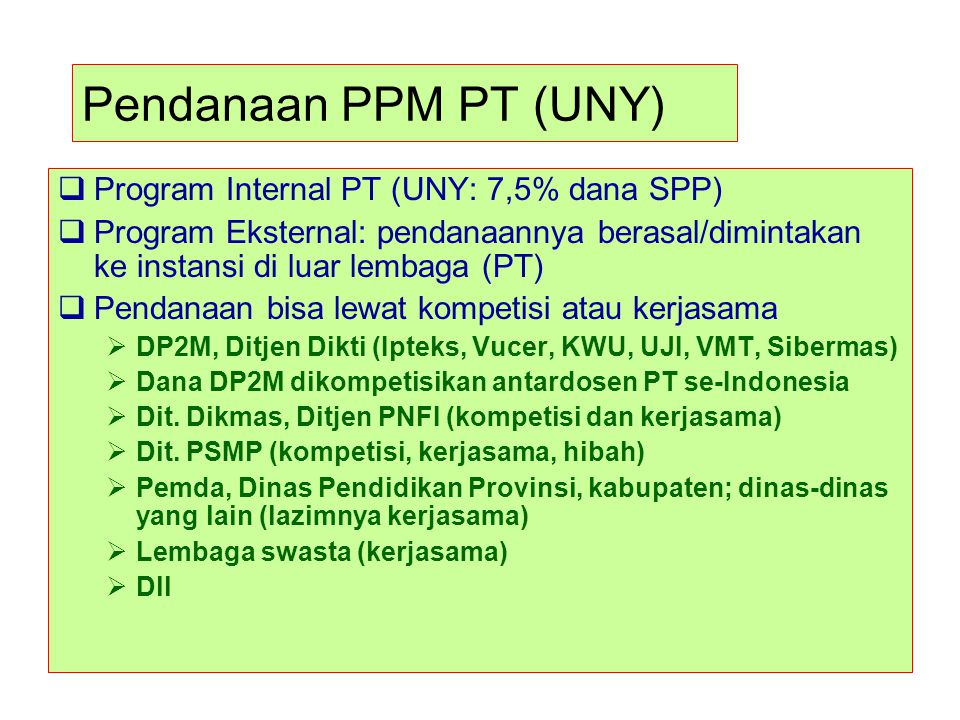 Pendanaan PPM PT (UNY) Program Internal PT (UNY: 7,5% dana SPP)