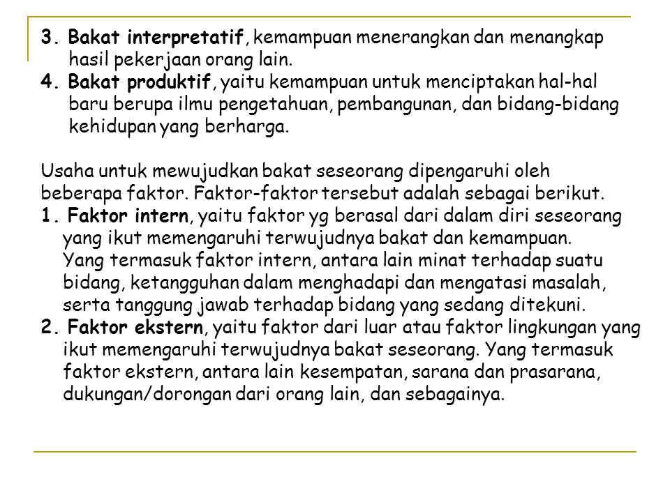 3. Bakat interpretatif, kemampuan menerangkan dan menangkap