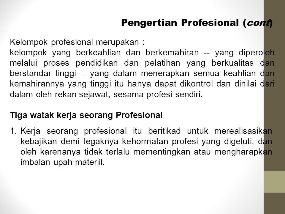 Pengertian Profesional (cont)