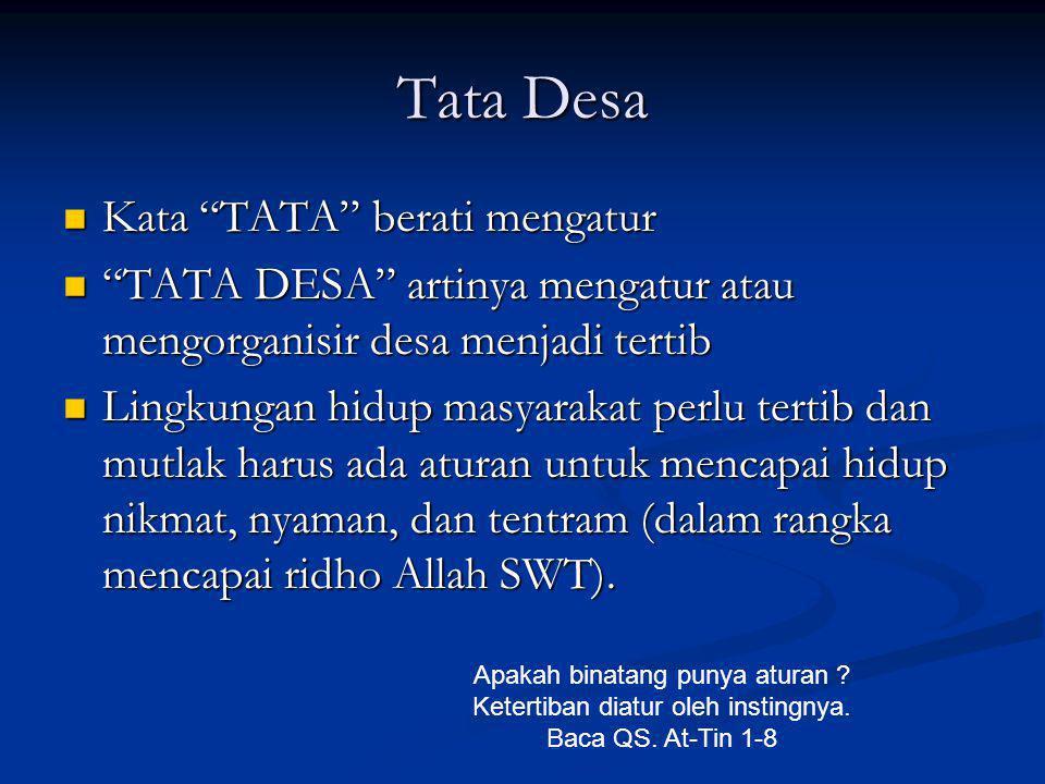 Tata Desa Kata TATA berati mengatur