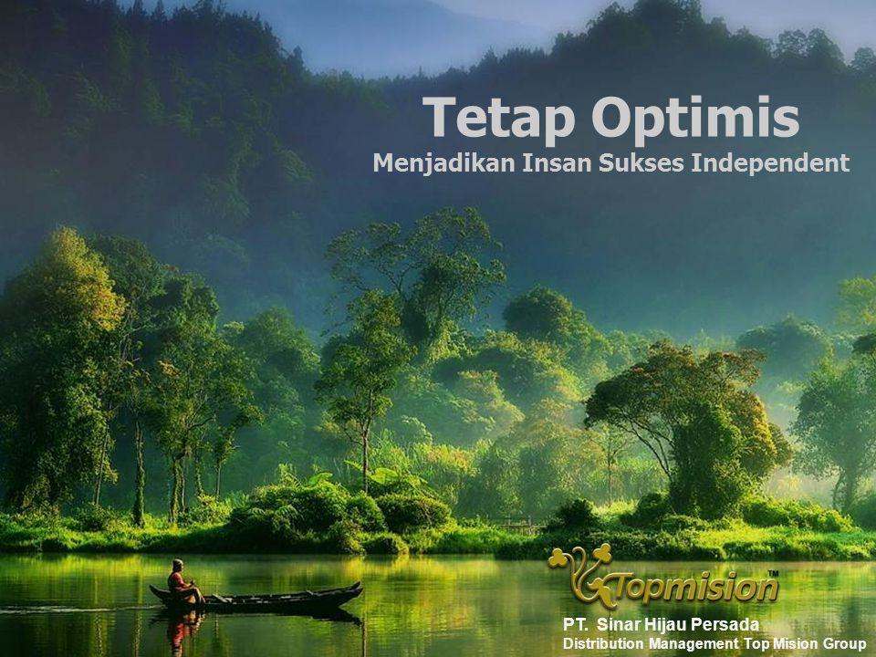 Tetap Optimis Menjadikan Insan Sukses Independent