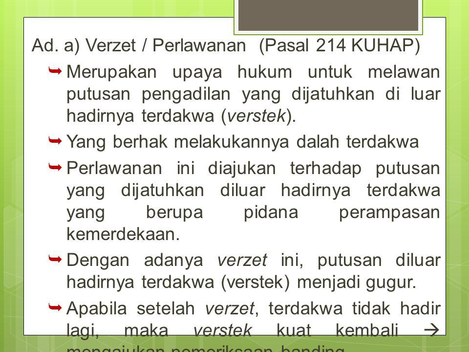Ad. a) Verzet / Perlawanan (Pasal 214 KUHAP)