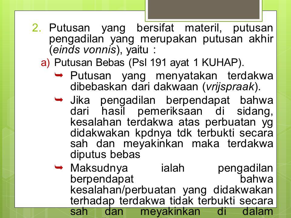 Putusan yang menyatakan terdakwa dibebaskan dari dakwaan (vrijspraak).