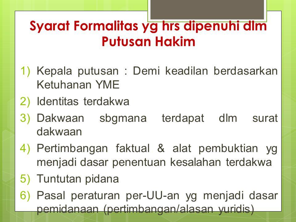 Syarat Formalitas yg hrs dipenuhi dlm Putusan Hakim