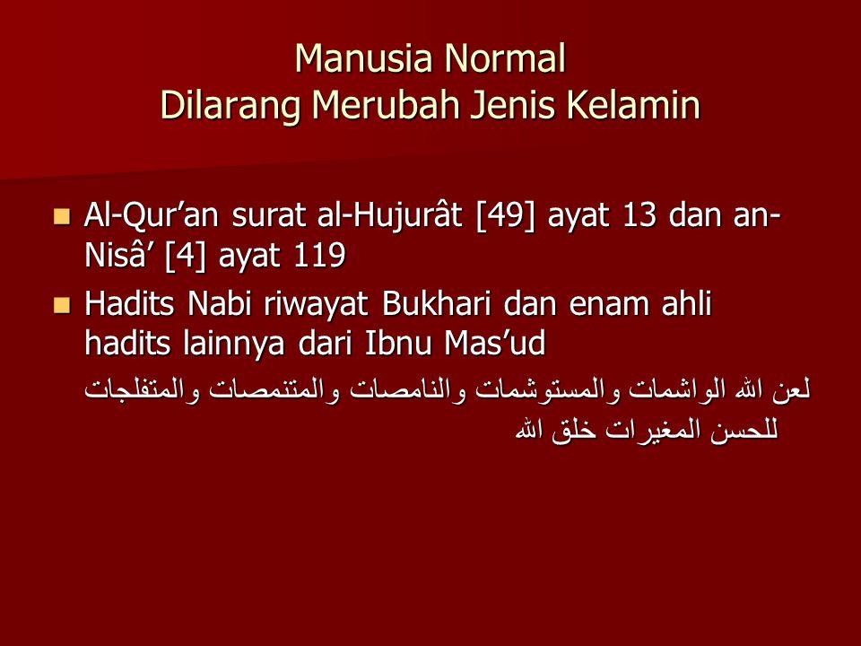 Manusia Normal Dilarang Merubah Jenis Kelamin