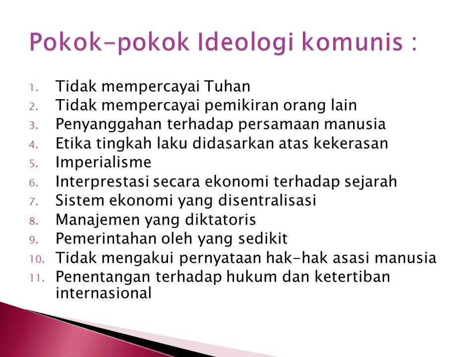 Pokok-pokok Ideologi komunis :